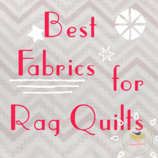 Wondering What Kind of Fabric To Use for a Rag Quilt?